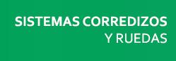 RUEDAS Y SISTEMAS CORREDIZOS